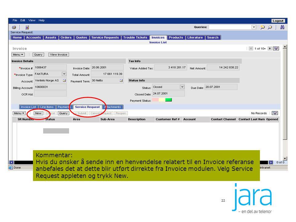 Kommentar: Hvis du ønsker å sende inn en henvendelse relatert til en Invoice referanse anbefales det at dette blir utført dirrekte fra Invoice modulen. Velg Service Request appleten og trykk New.