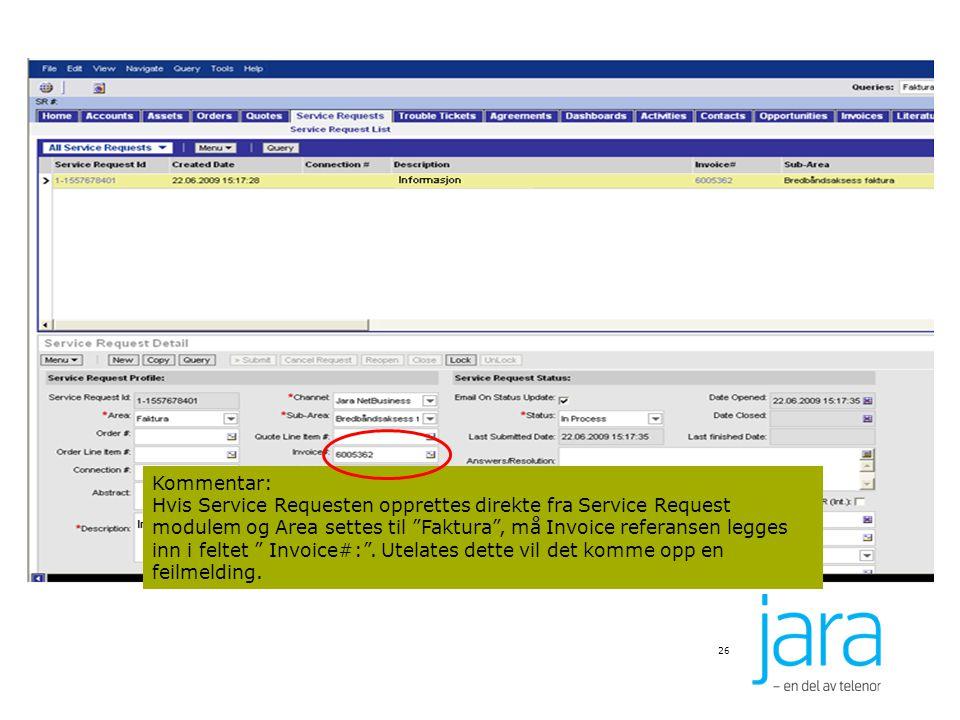 Kommentar: Hvis Service Requesten opprettes direkte fra Service Request modulem og Area settes til Faktura , må Invoice referansen legges inn i feltet Invoice#: . Utelates dette vil det komme opp en feilmelding.
