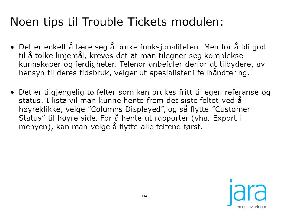 Noen tips til Trouble Tickets modulen: