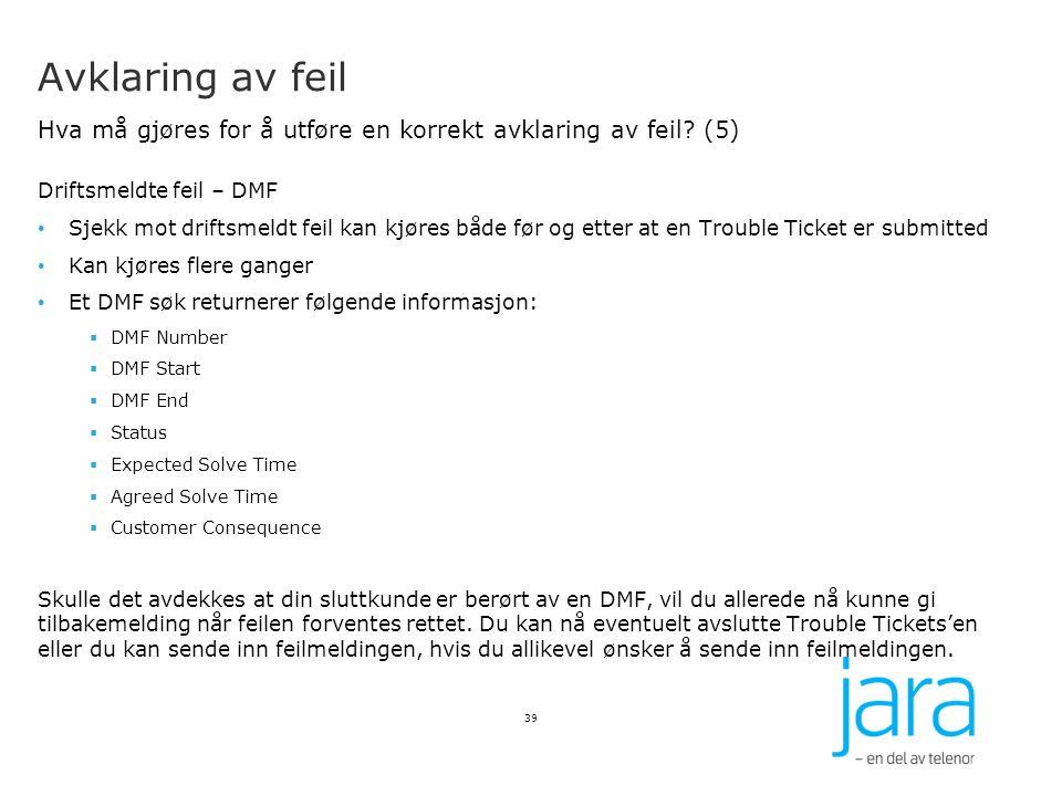 Avklaring av feil Hva må gjøres for å utføre en korrekt avklaring av feil (5) Driftsmeldte feil – DMF.