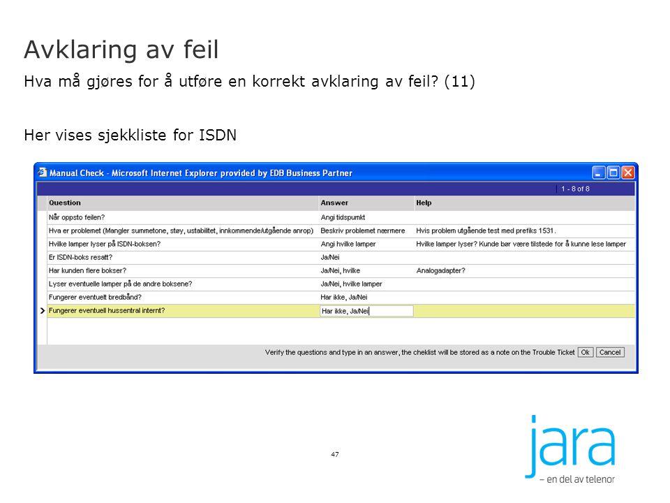 Avklaring av feil Hva må gjøres for å utføre en korrekt avklaring av feil (11) Her vises sjekkliste for ISDN