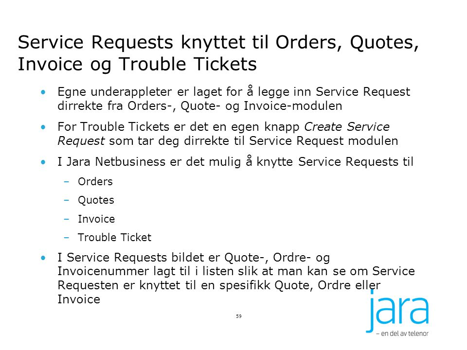 Service Requests knyttet til Orders, Quotes, Invoice og Trouble Tickets