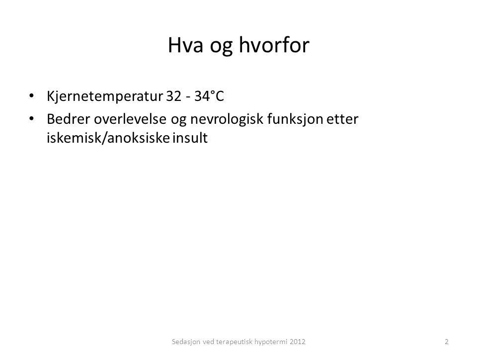 Sedasjon ved terapeutisk hypotermi 2012