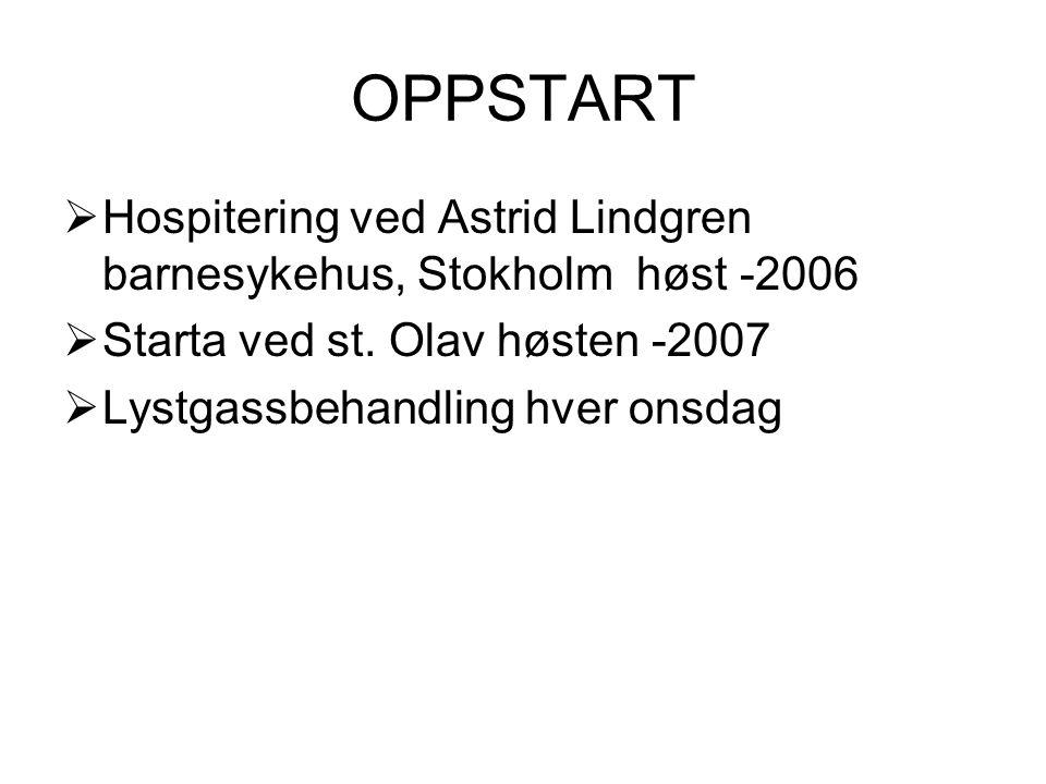 OPPSTART Hospitering ved Astrid Lindgren barnesykehus, Stokholm høst -2006. Starta ved st. Olav høsten -2007.