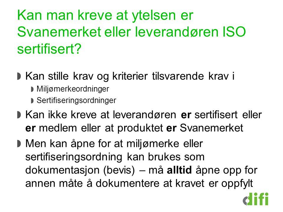 Kan man kreve at ytelsen er Svanemerket eller leverandøren ISO sertifisert