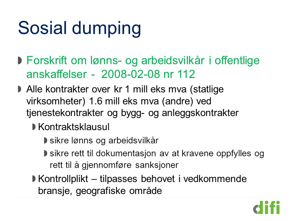 Sosial dumping Forskrift om lønns- og arbeidsvilkår i offentlige anskaffelser - 2008-02-08 nr 112.