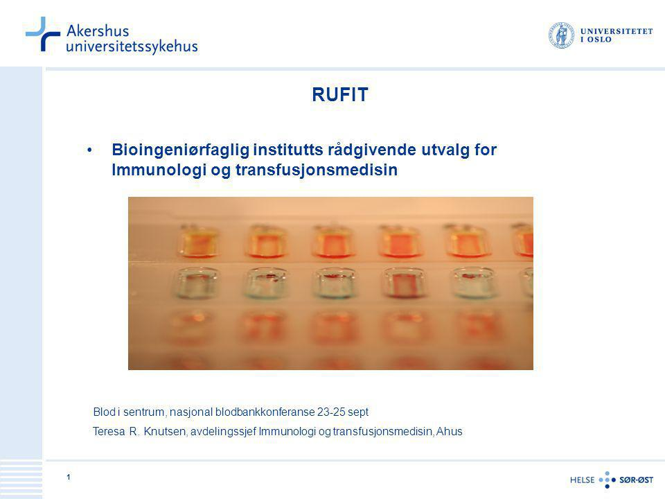 RUFIT Bioingeniørfaglig institutts rådgivende utvalg for Immunologi og transfusjonsmedisin. Blod i sentrum, nasjonal blodbankkonferanse 23-25 sept.