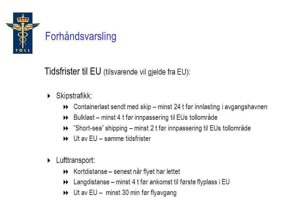 Forhåndsvarsling Tidsfrister til EU (tilsvarende vil gjelde fra EU):