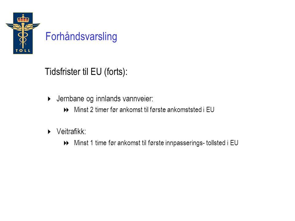 Forhåndsvarsling Tidsfrister til EU (forts):