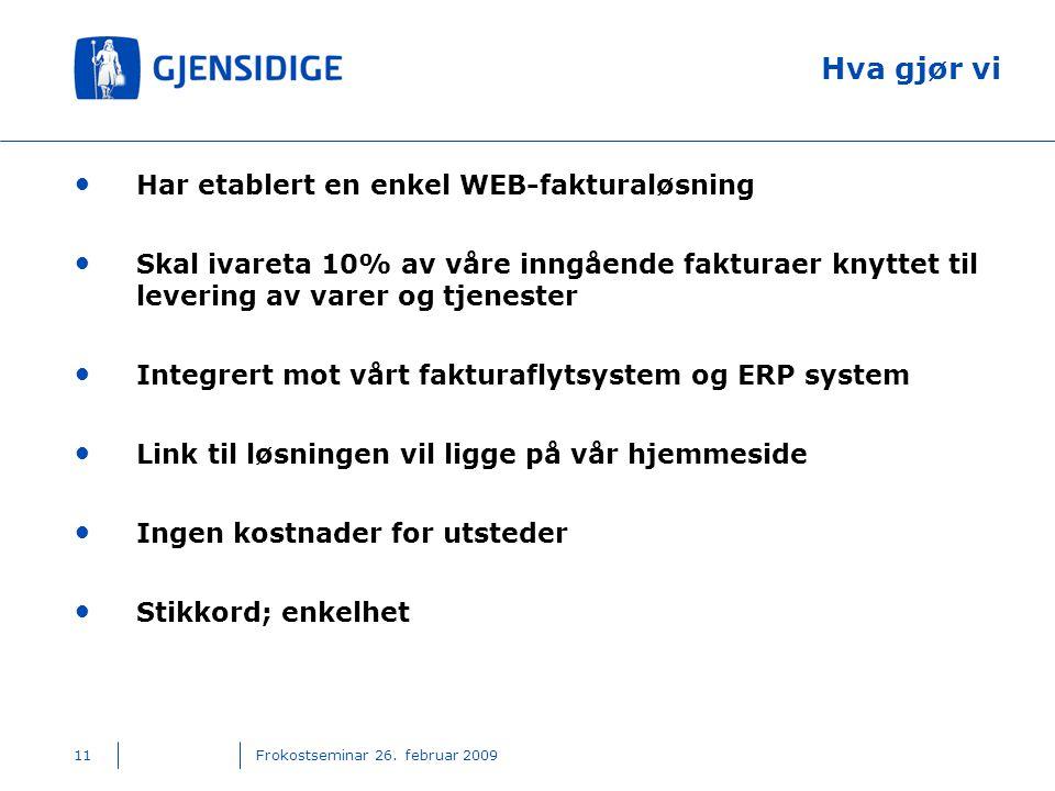 Hva gjør vi Har etablert en enkel WEB-fakturaløsning