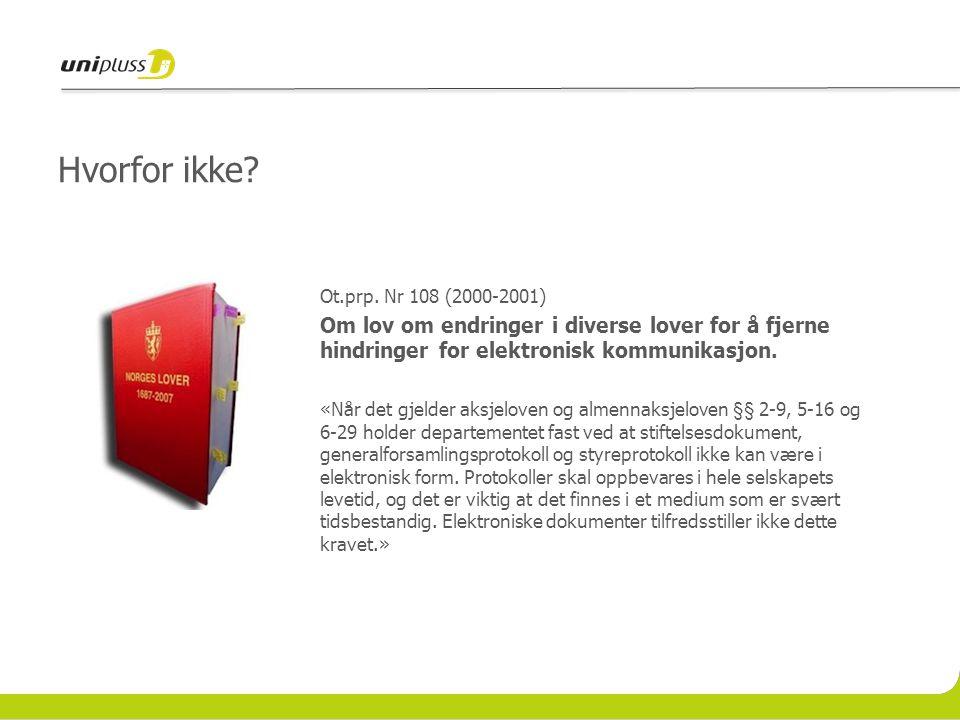 Hvorfor ikke Ot.prp. Nr 108 (2000-2001) Om lov om endringer i diverse lover for å fjerne hindringer for elektronisk kommunikasjon.