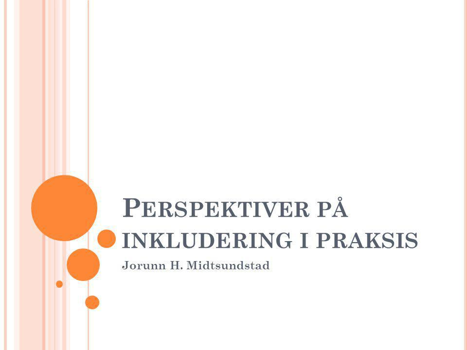 Perspektiver på inkludering i praksis