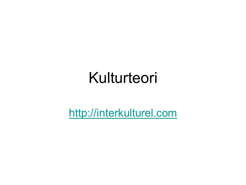 Kulturteori http://interkulturel.com