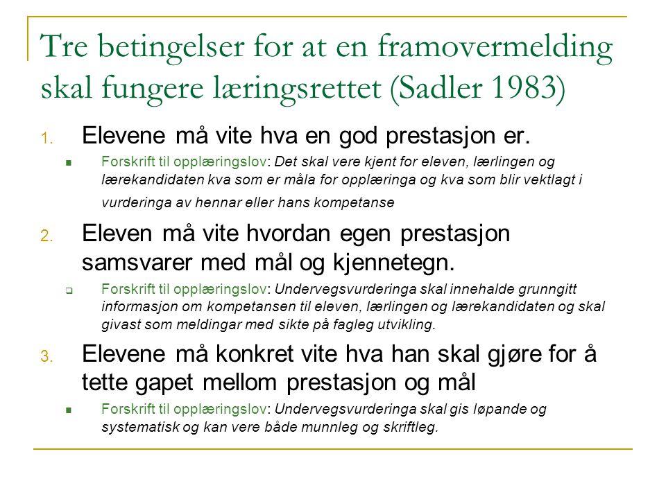 Tre betingelser for at en framovermelding skal fungere læringsrettet (Sadler 1983)
