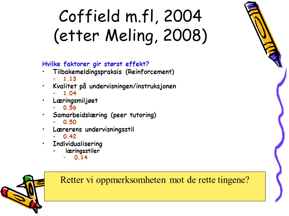 Coffield m.fl, 2004 (etter Meling, 2008)