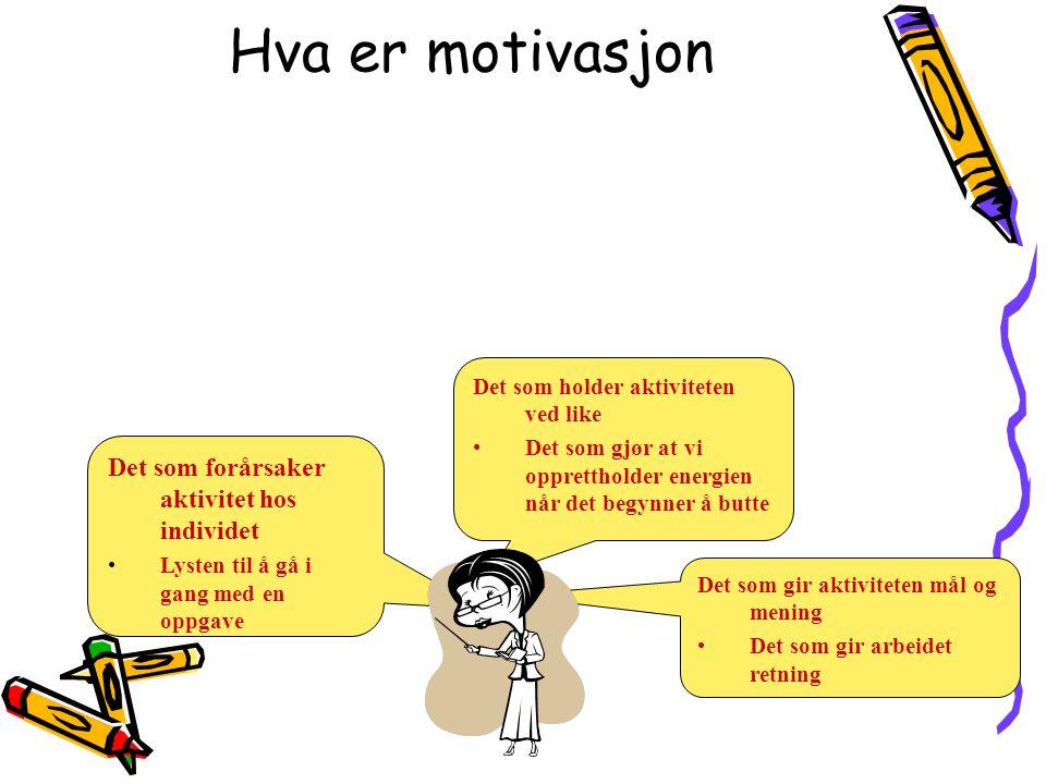 Hva er motivasjon Det som forårsaker aktivitet hos individet