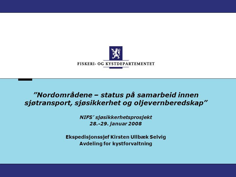 Nordområdene – status på samarbeid innen sjøtransport, sjøsikkerhet og oljevernberedskap