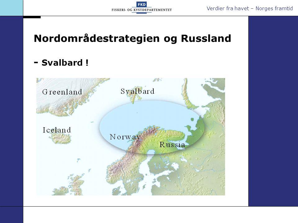 Nordområdestrategien og Russland - Svalbard !