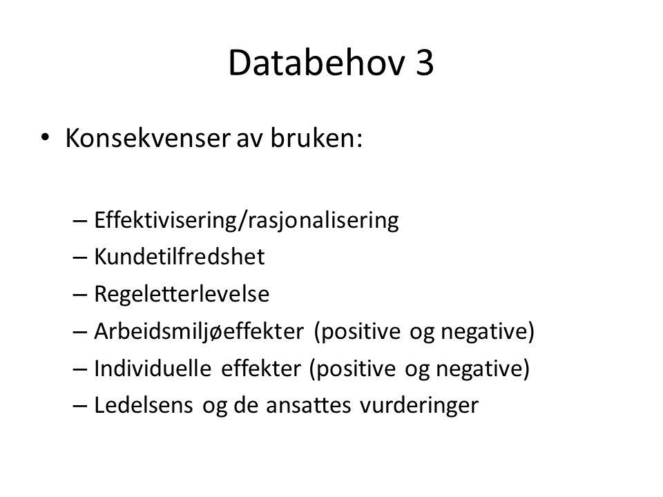 Databehov 3 Konsekvenser av bruken: Effektivisering/rasjonalisering