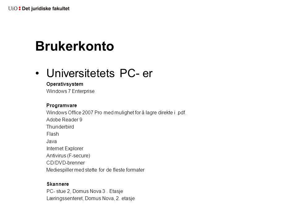 Brukerkonto Universitetets PC- er Operativsystem Windows 7 Enterprise
