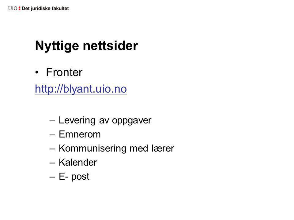 Nyttige nettsider Fronter http://blyant.uio.no Levering av oppgaver