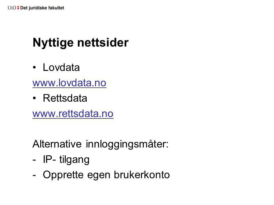Nyttige nettsider Lovdata www.lovdata.no Rettsdata www.rettsdata.no