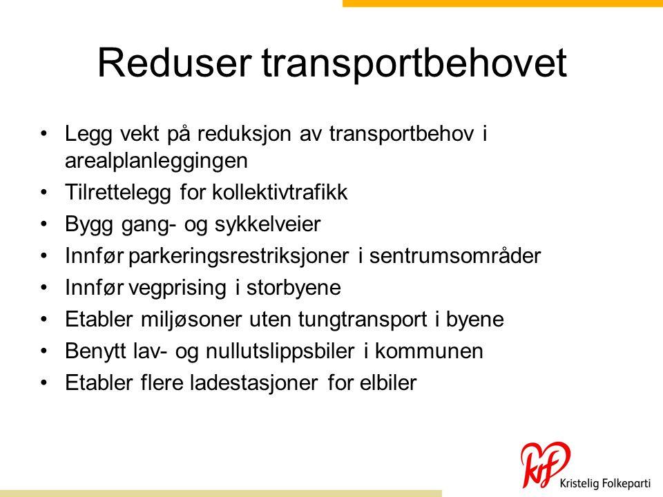 Reduser transportbehovet