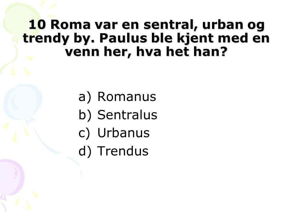 10 Roma var en sentral, urban og trendy by