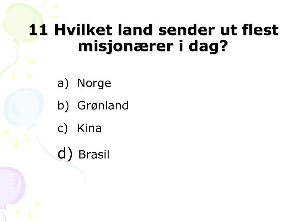11 Hvilket land sender ut flest misjonærer i dag