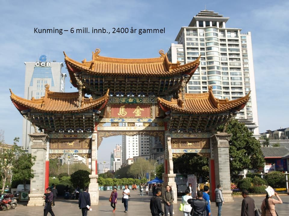 Kunming – 6 mill. innb., 2400 år gammel