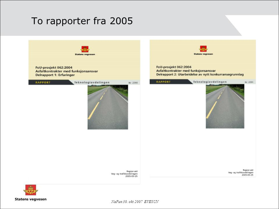 To rapporter fra 2005