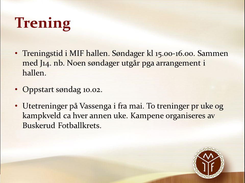 Trening Treningstid i MIF hallen. Søndager kl 15.00-16.00. Sammen med J14. nb. Noen søndager utgår pga arrangement i hallen.