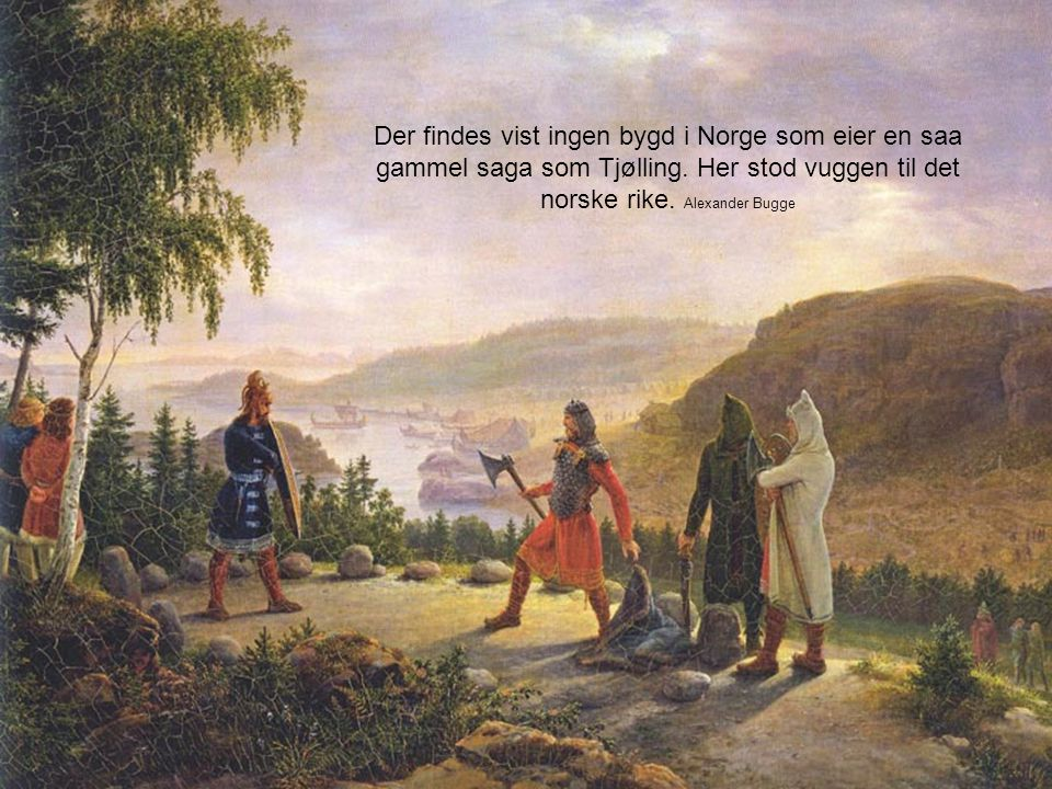 Der findes vist ingen bygd i Norge som eier en saa gammel saga som Tjølling.