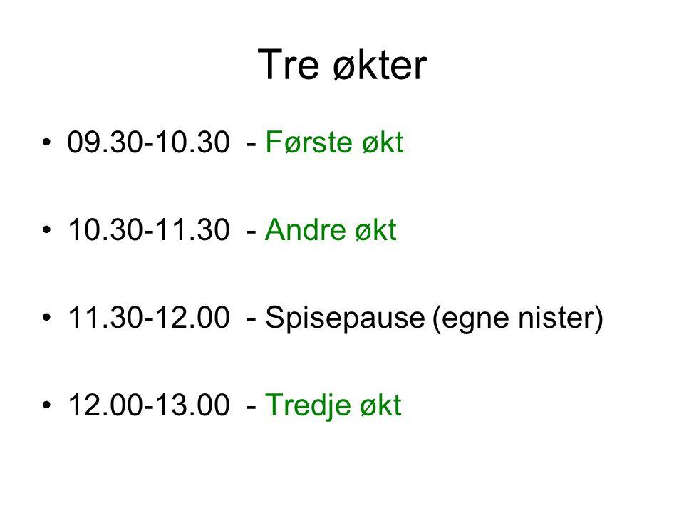 Tre økter 09.30-10.30 - Første økt 10.30-11.30 - Andre økt