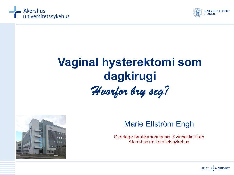 Vaginal hysterektomi som dagkirugi