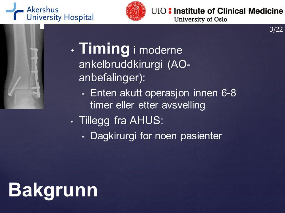 Bakgrunn Timing i moderne ankelbruddkirurgi (AO-anbefalinger):