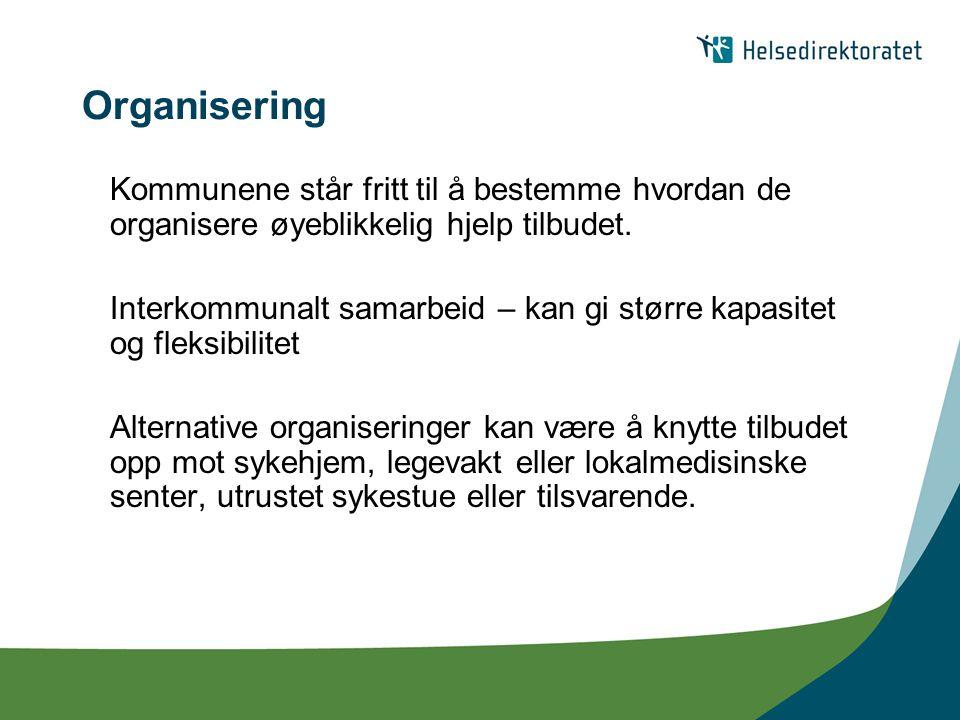Organisering Kommunene står fritt til å bestemme hvordan de organisere øyeblikkelig hjelp tilbudet.