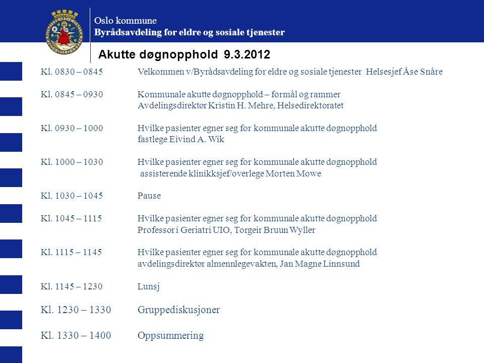 Akutte døgnopphold 9.3.2012 Kl. 1230 – 1330 Gruppediskusjoner