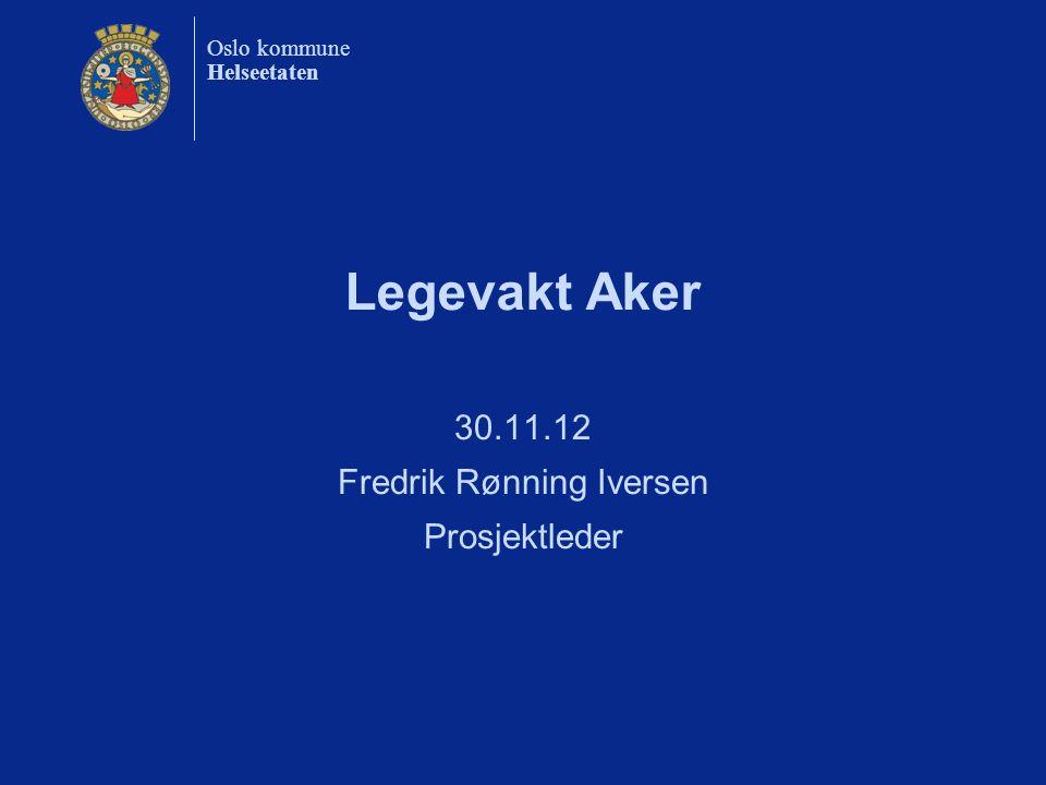30.11.12 Fredrik Rønning Iversen Prosjektleder