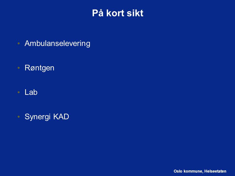 På kort sikt Ambulanselevering Røntgen Lab Synergi KAD