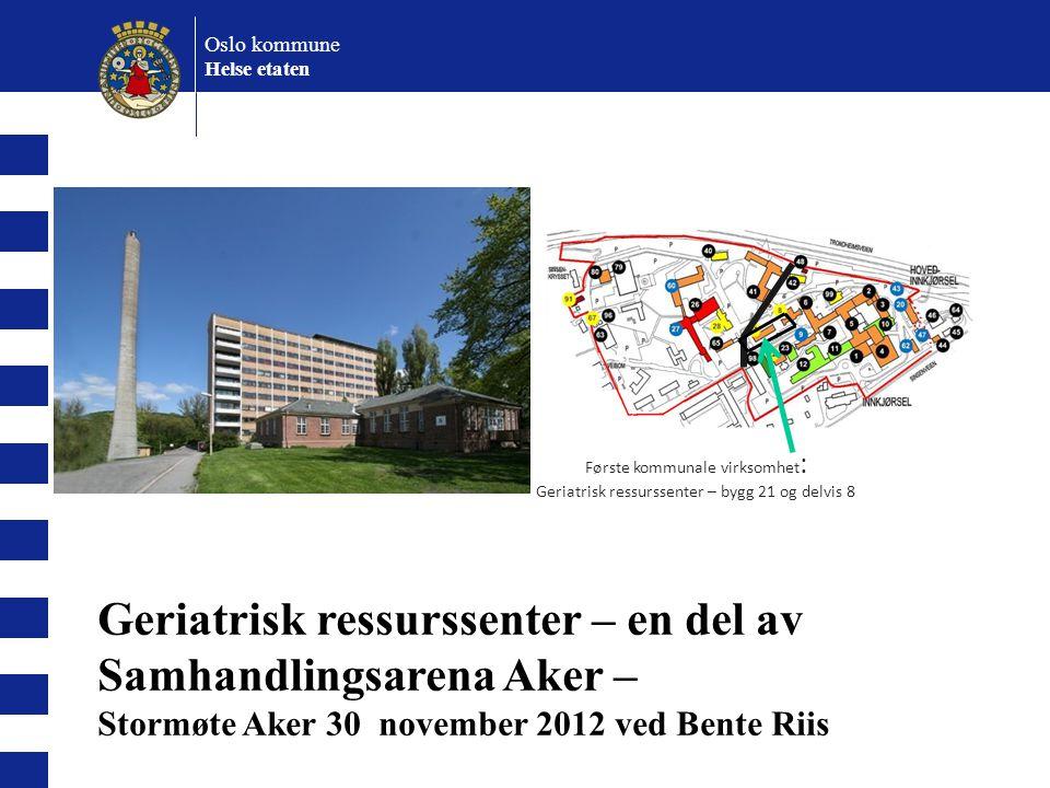 Geriatrisk ressurssenter – en del av Samhandlingsarena Aker –