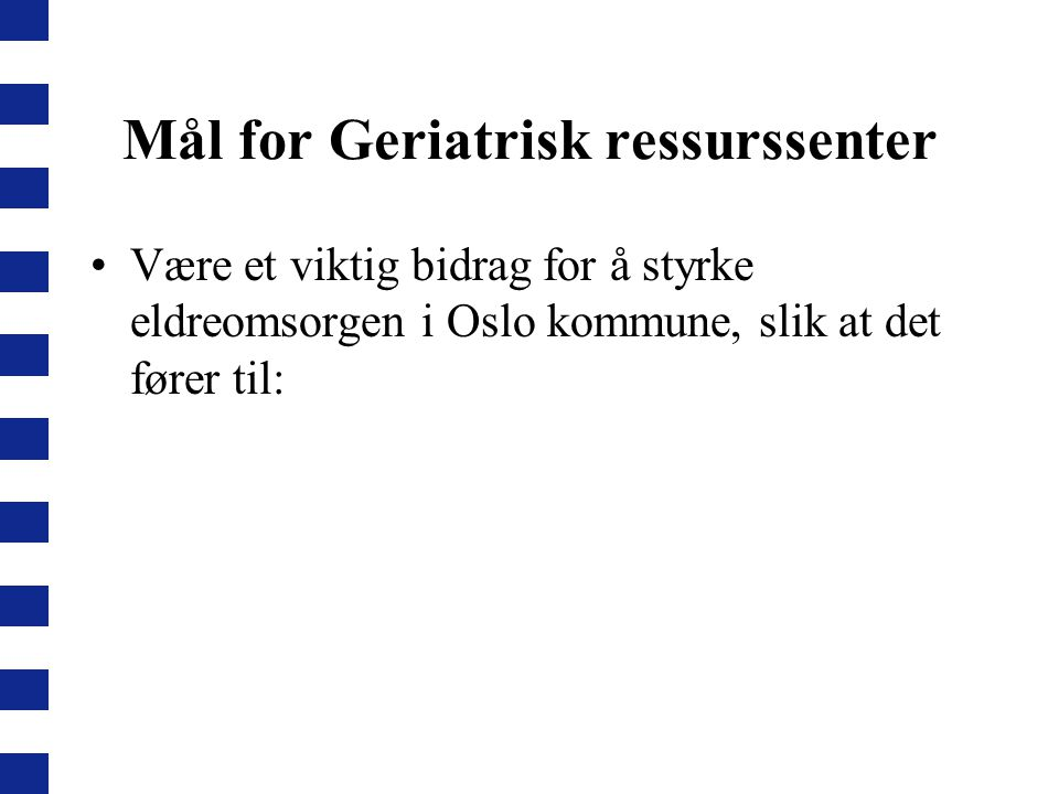 Mål for Geriatrisk ressurssenter