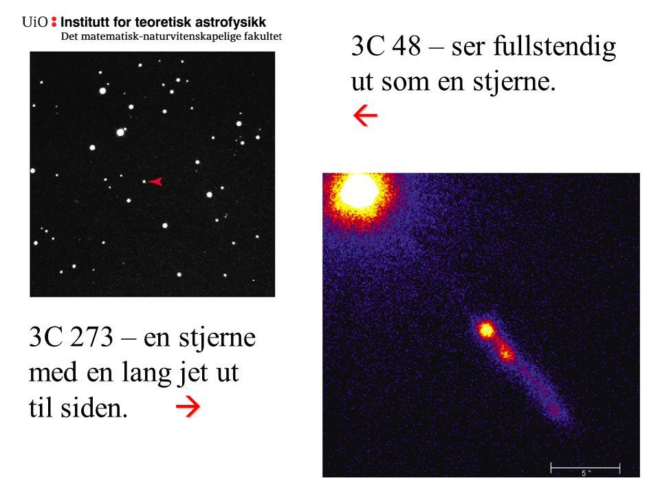 Hva var radiokildene Radiogalaksene ble først katalogisert.