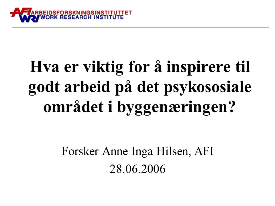 Forsker Anne Inga Hilsen, AFI 28.06.2006