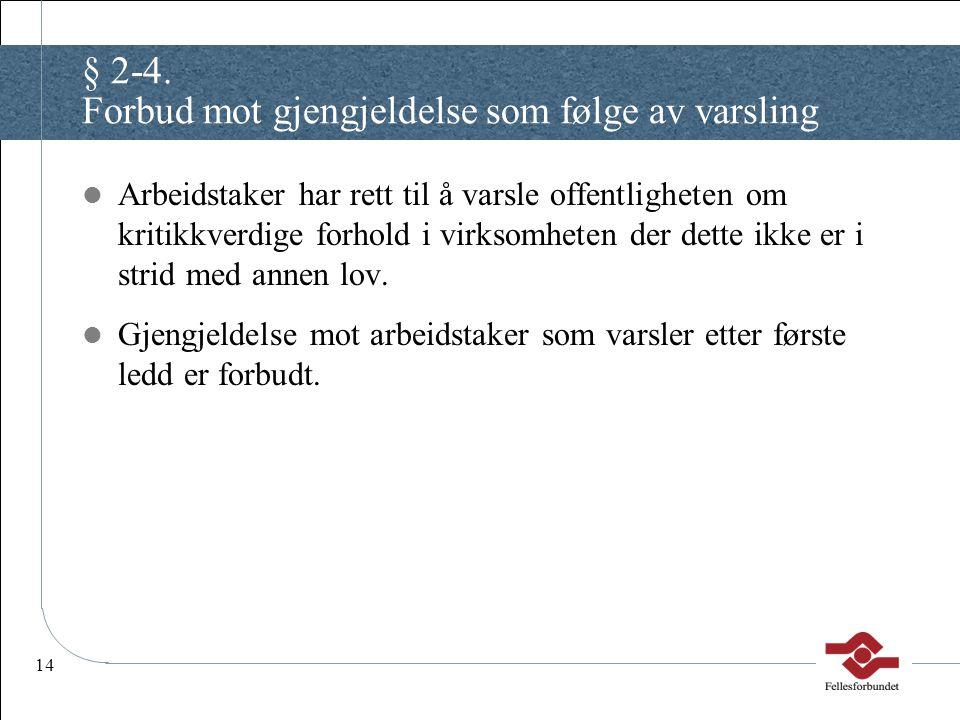 § 2-4. Forbud mot gjengjeldelse som følge av varsling