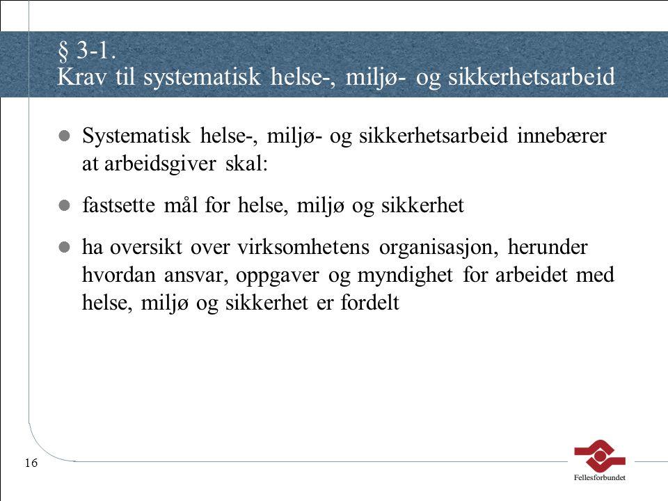 § 3-1. Krav til systematisk helse-, miljø- og sikkerhetsarbeid