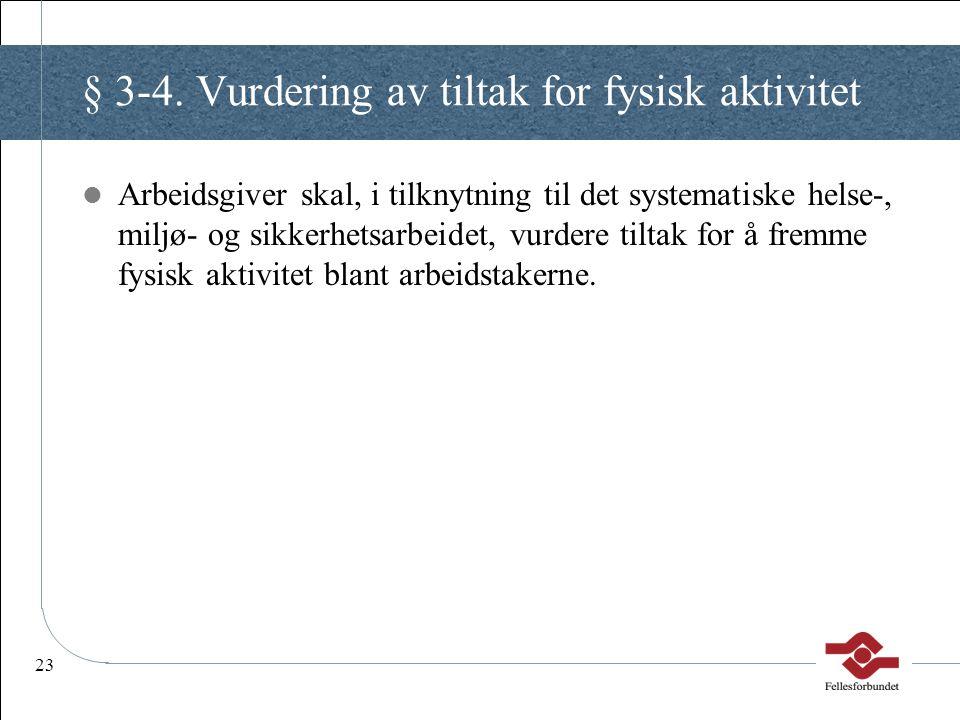 § 3-4. Vurdering av tiltak for fysisk aktivitet