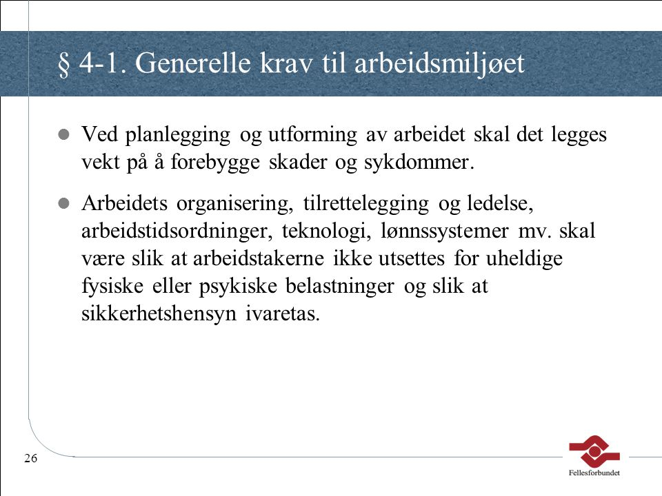 § 4-1. Generelle krav til arbeidsmiljøet