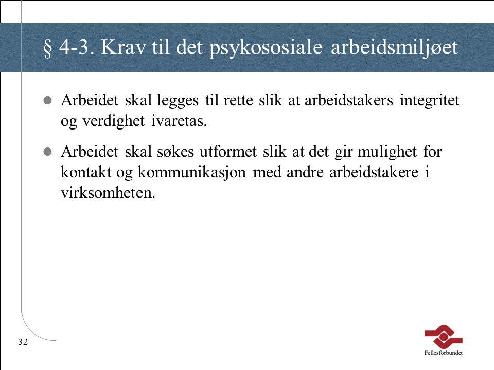 § 4-3. Krav til det psykososiale arbeidsmiljøet