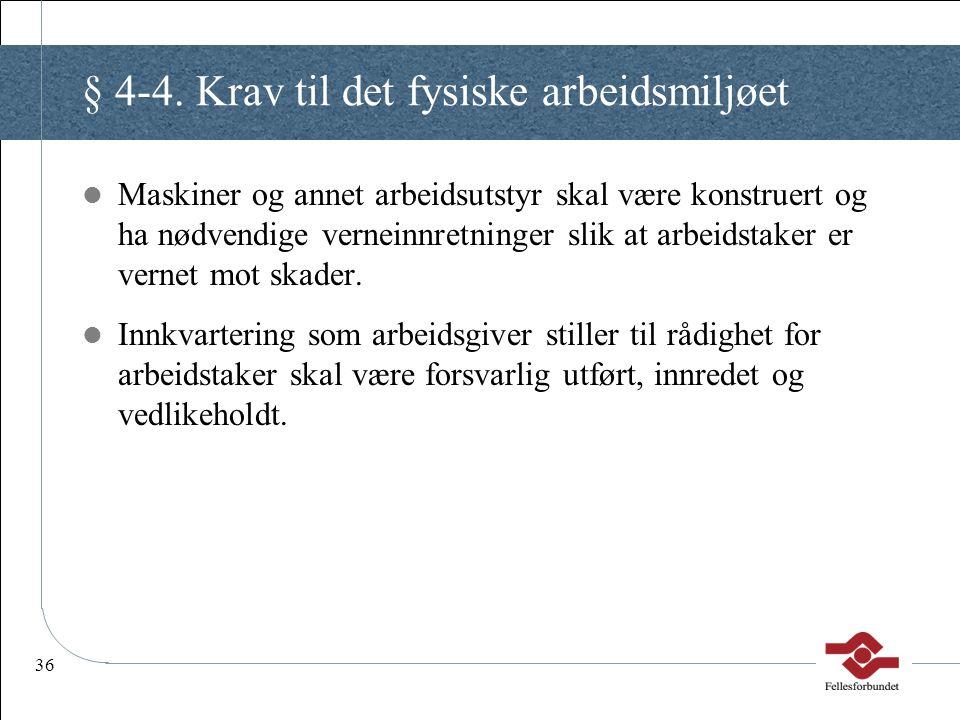 § 4-4. Krav til det fysiske arbeidsmiljøet